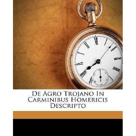 De Agro Trojano In Carminibus Homericis Descripto
