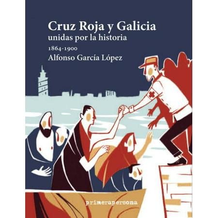 Cruz Roja Y Galicia   Unidas Por La Historia  1864 1900