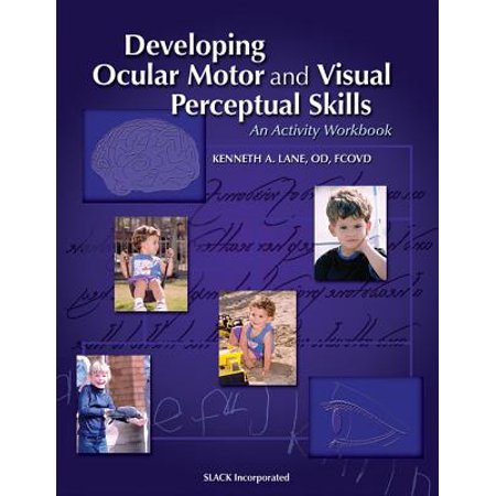 Developing Ocular Motor and Visual Perceptual Skills : An Activity -