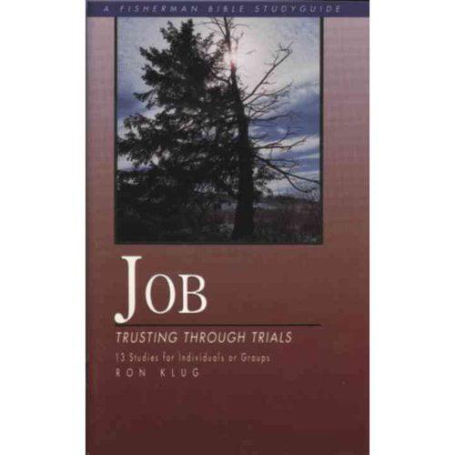 Job: Trusting Through Trials : 13 Studies for Individuals or Groups