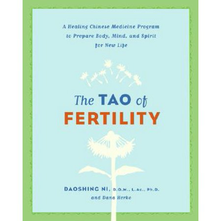 The Tao of Fertility : A Healing Chinese Medicine Program to Prepare Body, Mind, and Spirit for New Life (Spirits Of The Chinese Characters)