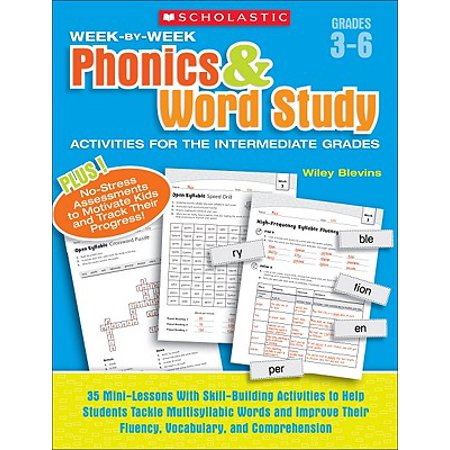 - Week-By-Week Phonics & Word Study Activities for the Intermediate Grades : 35 Mini-Lessons with Skill-Building Activities to Help Students Tackle Multisyllabic Words and Improve Their Fluency, Vocabulary, and Comprehension