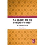 W.S. Gilbert and the Context of Comedy - eBook