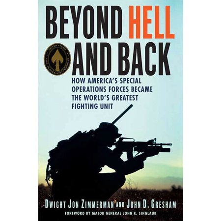 Beyond Hell and Back : How America's Special Operations Forces Became the World's Greatest Fighting Unit (Force Unit)