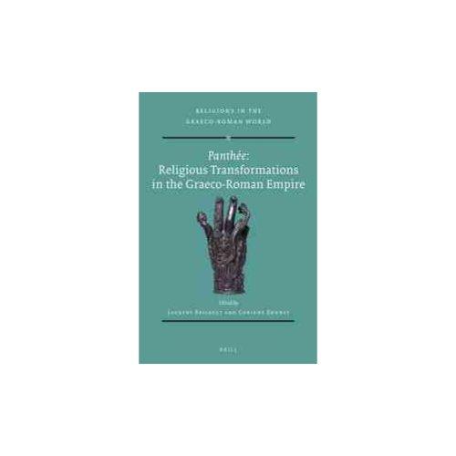 Panth?e: Religious Transformations in the Graeco-Roman Empire