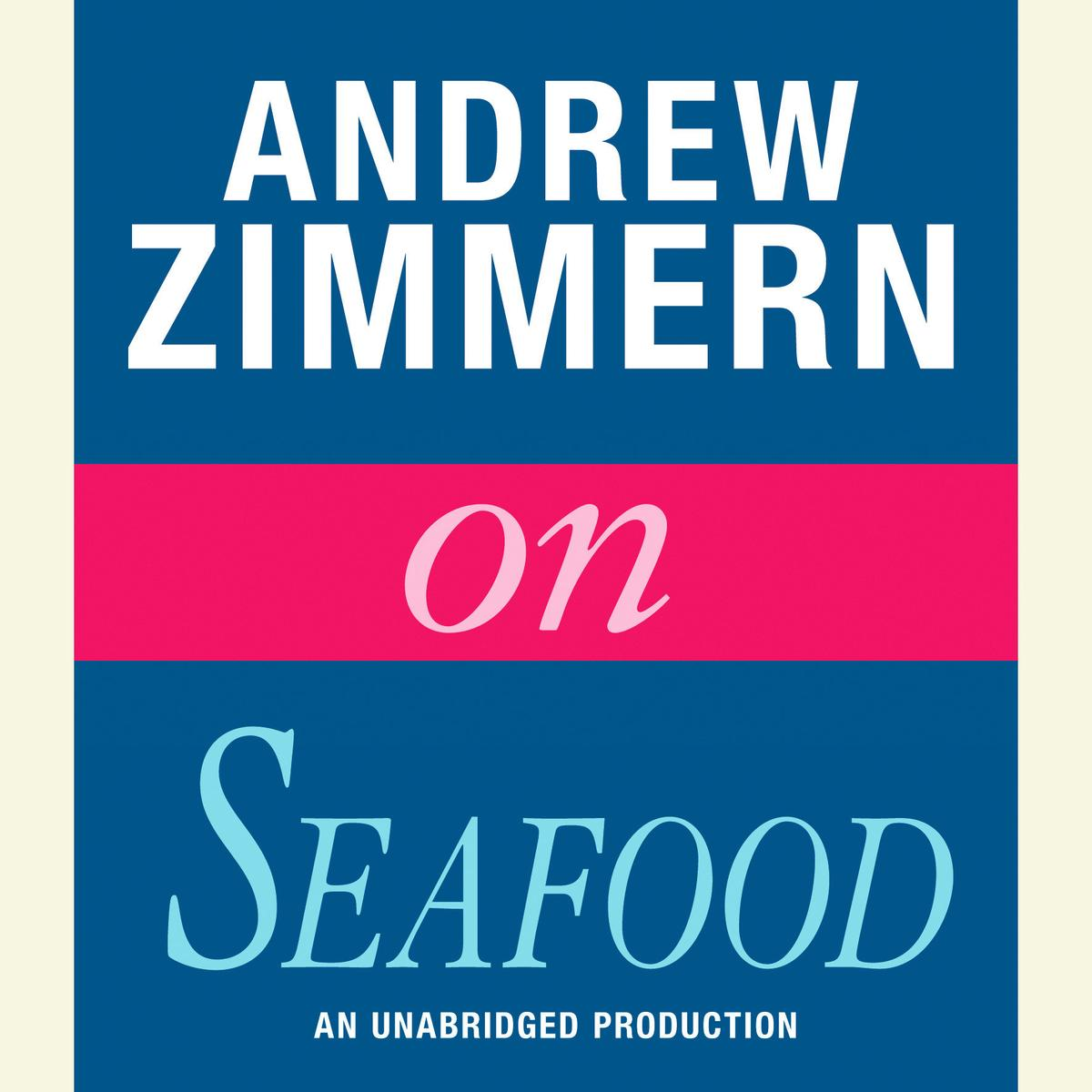 Andrew Zimmern on Seafood - Audiobook
