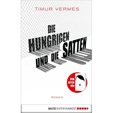 Die Hungrigen und die Satten - eBook (Hüte Und Sonnenbrillen)