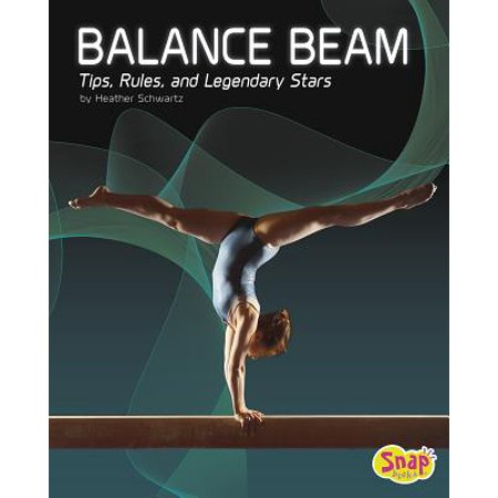 Balance Beam : Tips, Rules, and Legendary Stars