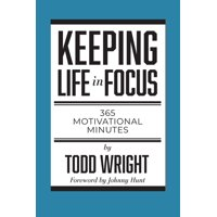 Keeping Life in Focus: 365 Motivational Minutes (Paperback)