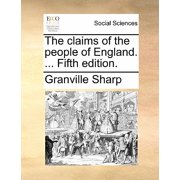 The Claims of the People of England. ... Fifth Edition.