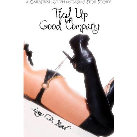 Tied Up In Good Company  Lesbian Bdsm Erotic Romance   A Carnival Of Phantasms Side Story