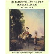 The Humourous Story of Farmer Bumpkin's Lawsuit - eBook