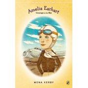 Amelia Earhart : Courage in the Sky