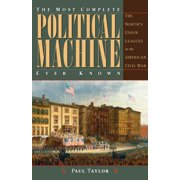 The Most Complete Political Machine Ever Known - eBook