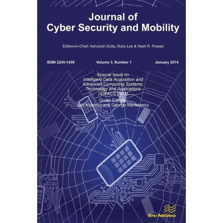 Journal of Cyber Security and Mobility 3-1, Special Issue on Intelligent Data Acquisition and Advanced Computing Systems: Technology and Applications