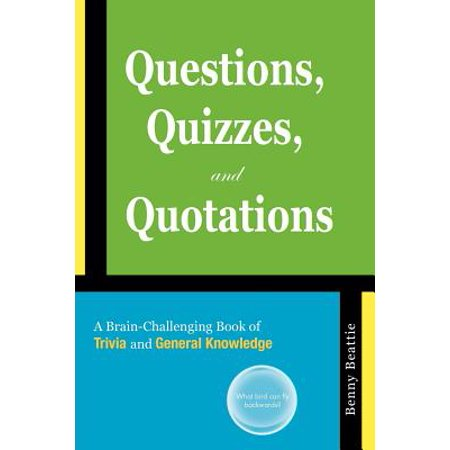 Questions, Quizzes, and Quotations : A Brain-Challenging Book of Trivia and General Knowledge](Halloween Trivia Quizzes Answers)