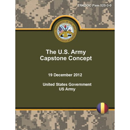 TRADOC Pam 525-3-0 The U.S. Army Capstone Concept 19 December 2012 - eBook - Capstone Publishers
