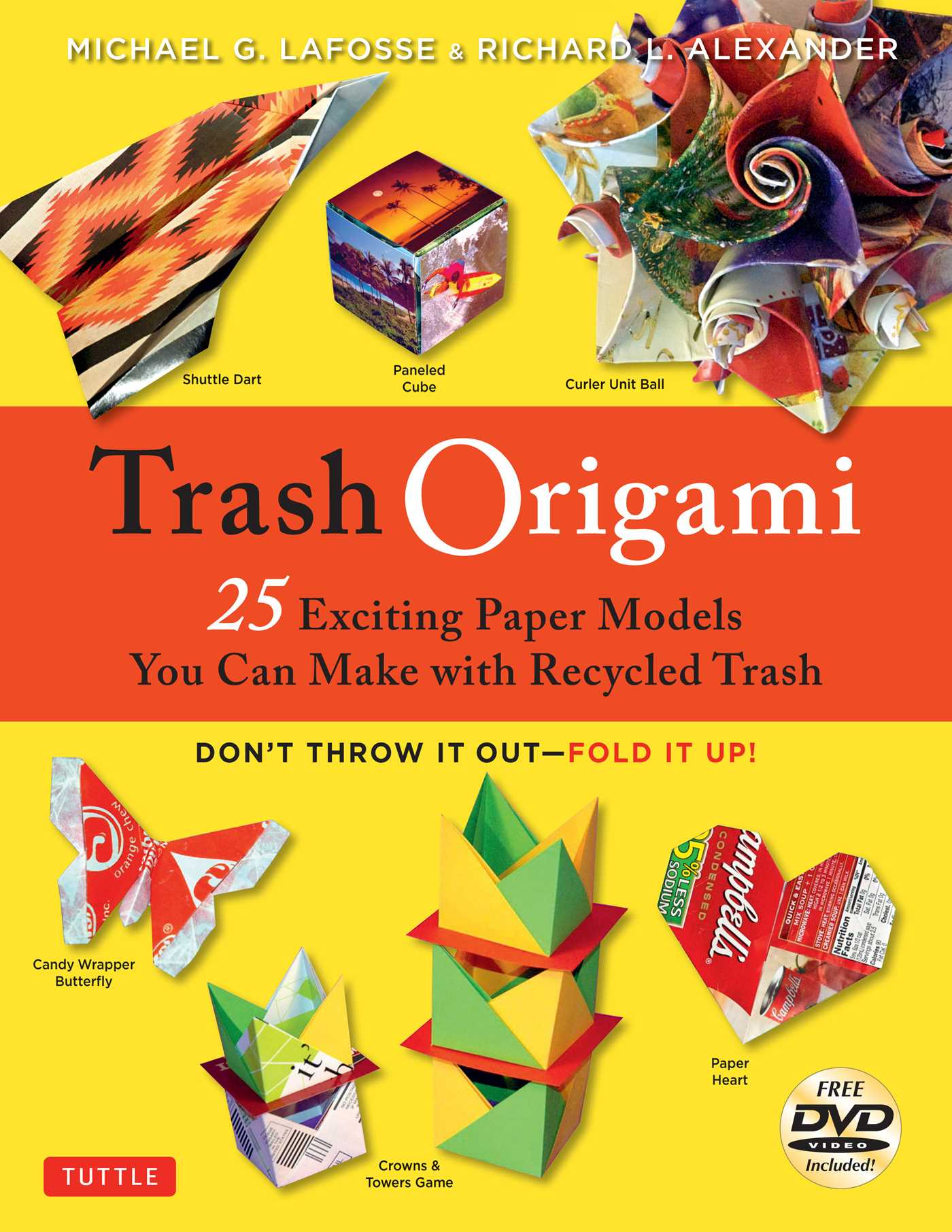 Trash Origami : 25 Exciting Paper Models You Can Make with Recycled Trash:  Origami Book with 25 Fun Projects and Instructional DVD