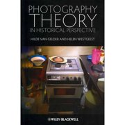 Photography Theory in Historical Perspective: Case Studies from Contemporary Art