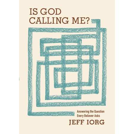 Is God Calling Me? : Answering the Question Every Believer