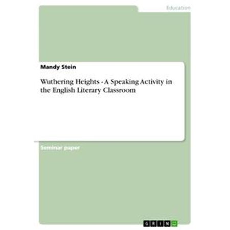 Wuthering Heights - A Speaking Activity in the English Literary Classroom - eBook