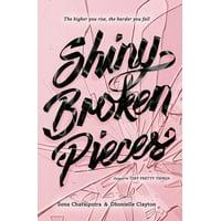 Shiny Broken Pieces: A Tiny Pretty Things Novel (Paperback)