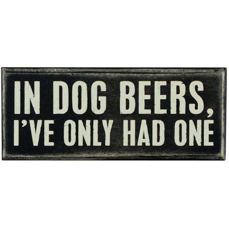 Primitives By Kathy Box Sign, In Dog Beers ()
