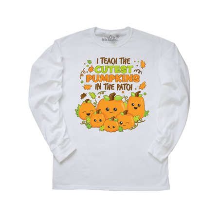 I Teach the Cutest Pumpkins in the Patch Long Sleeve T-Shirt