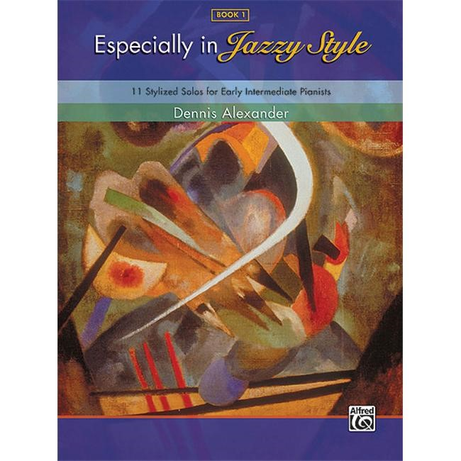 Alfred 00-35188 Especially in Jazzy Style- Book 1 - Music Book