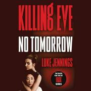 Killing Eve: No Tomorrow - Audiobook