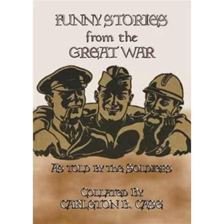 FUNNY STORIES from the GREAT WAR - Trench humour, Pranks and Jokes during WWI - eBook - Funny Office Pranks For Halloween