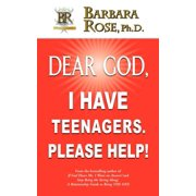 Dear God, I Have Teenagers. Please Help! (Paperback)