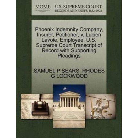 Phoenix Indemnity Company  Insurer  Petitioner  V  Lucien Lavoie  Employee  U S  Supreme Court Transcript Of Record With Supporting Pleadings