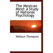 The Mexican Mind : A Study of National Psychology