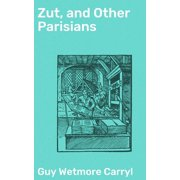 Zut, and Other Parisians - eBook
