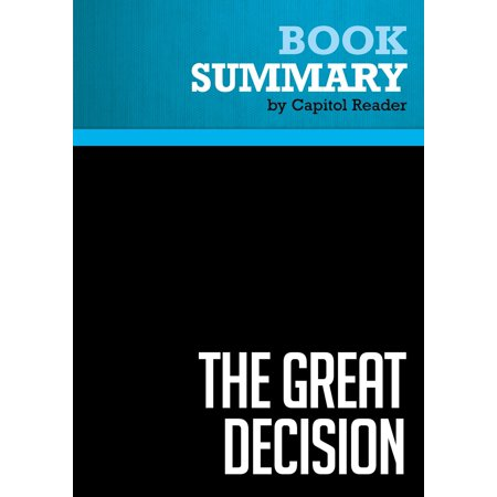 Summary of The Great Decision: Jefferson, Adams, Marshall, and the Battle for the Supreme Court - Cliff Sloan and David McKean - (Text Of Supreme Court Decision On Gay Marriage)
