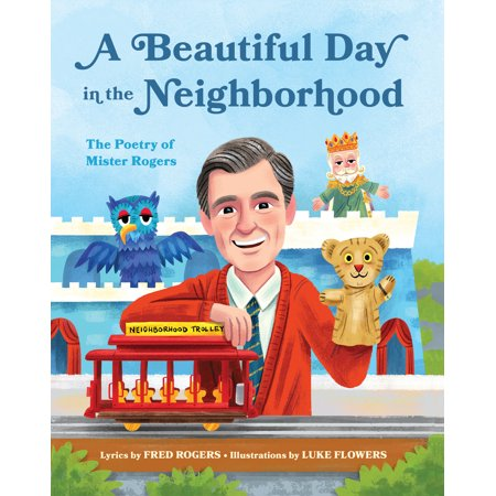 A Beautiful Day in the Neighborhood : The Poetry of Mister