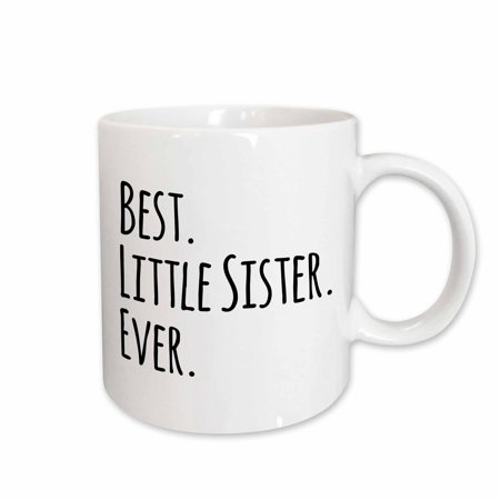 3dRose Best Little Sister Ever - Gifts for younger and youngest siblings - black text, Ceramic Mug,