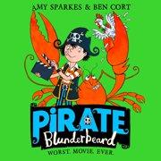 Pirate Blunderbeard: Worst. Movie. Ever. (Pirate Blunderbeard, Book 4) - Audiobook