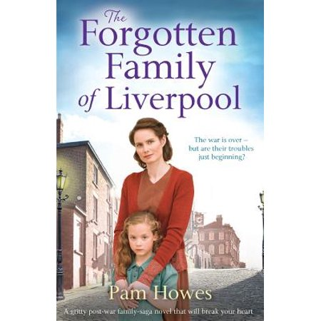 The Forgotten Family of Liverpool : A Gritty Postwar Family Saga Novel That Will Break Your (The Best Of Liverpool)