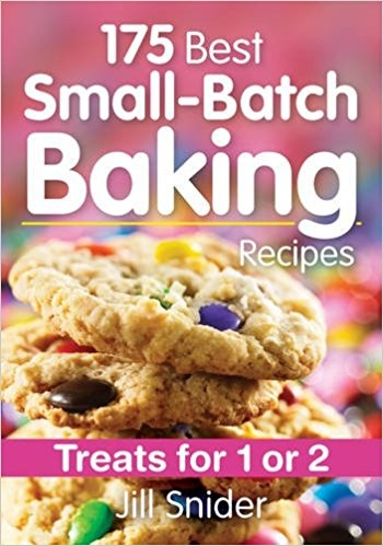 Jill Snider 175 Best Small-Batch Baking Recipes: Treats for 1 or 2