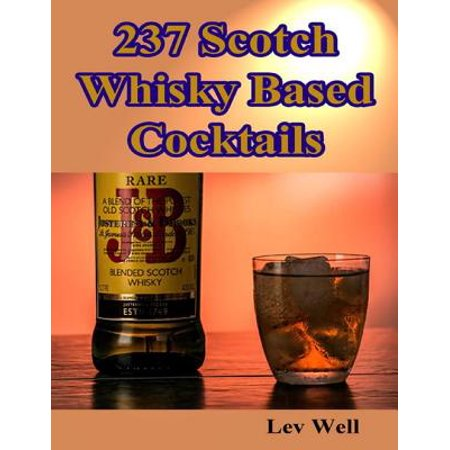 237 Scotch Whisky Based Cocktails - eBook