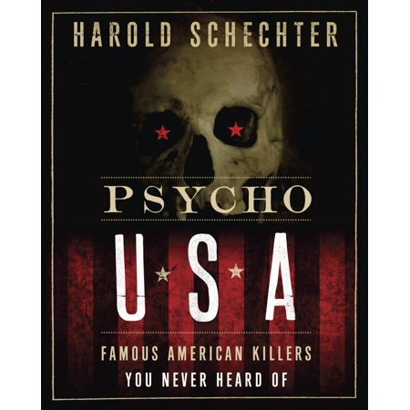 Psycho USA : Famous American Killers You Never Heard Of
