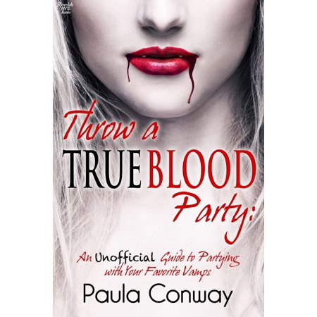 Throw a True Blood Party - eBook - True Blood Halloween Party 2017