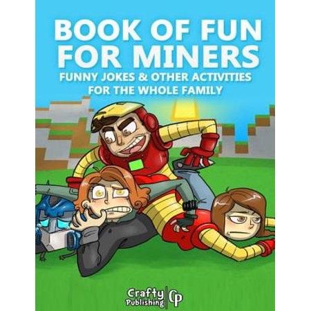 Book of Fun for Miners - Funny Jokes & Other Activities for the Whole Family: (An Unofficial Minecraft Book) - eBook - Halloween Map Minecraft Pe