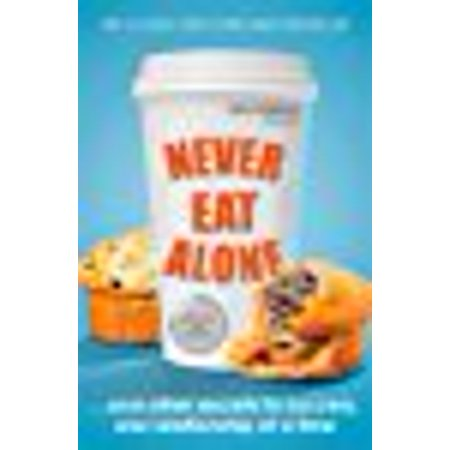 Never Eat Alone  And Other Secrets To Success  One Relationship At A Time  Portfolio Non Fiction   Paperback