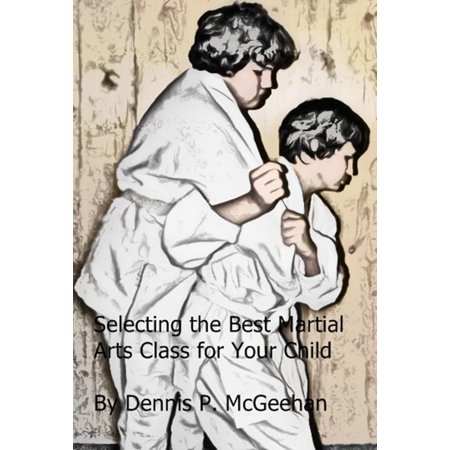 Selecting the Best Martial Arts Class for Your Child - (Best Martial Arts For Kids)