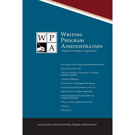 Wpa: Writing Program Administration 40.2 (Spring 2017) (Paperback) - Halloween Events 2017 Spring Tx