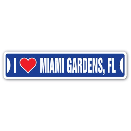 I LOVE MIAMI GARDENS, FLORIDA Street Sign fl city state us wall road décor gift](Miami Gardens Fl)