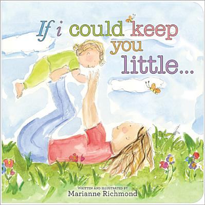 If I Could Keep You Little (Board Book)